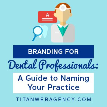 Branding for Dental Professionals: A Guide to Naming Your Practice