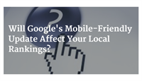 How Google's Mobile-Friendly Update Will Affect Your Dental Practice Local Rankings