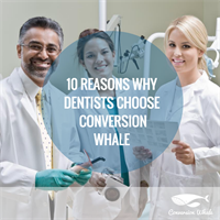 10 Reason Why Dentists Love Conversion Whale