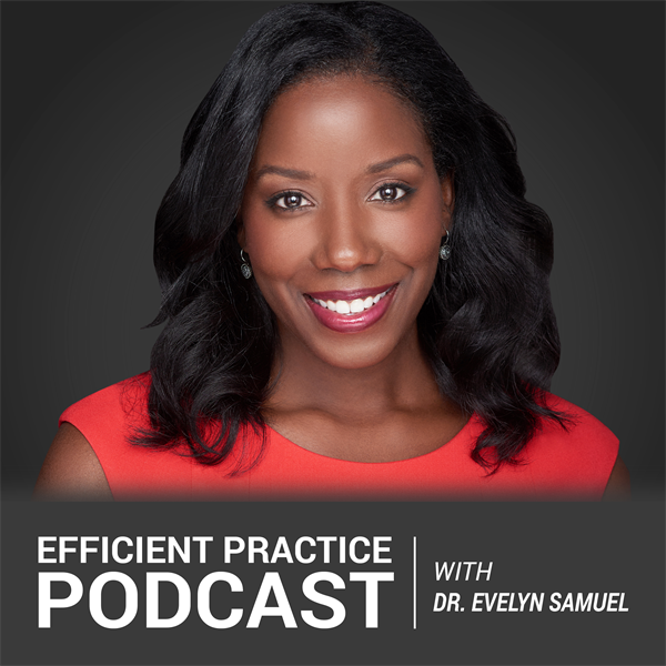 000 About Me: Efficient Practice Podcast with Dr. Evelyn Samuel