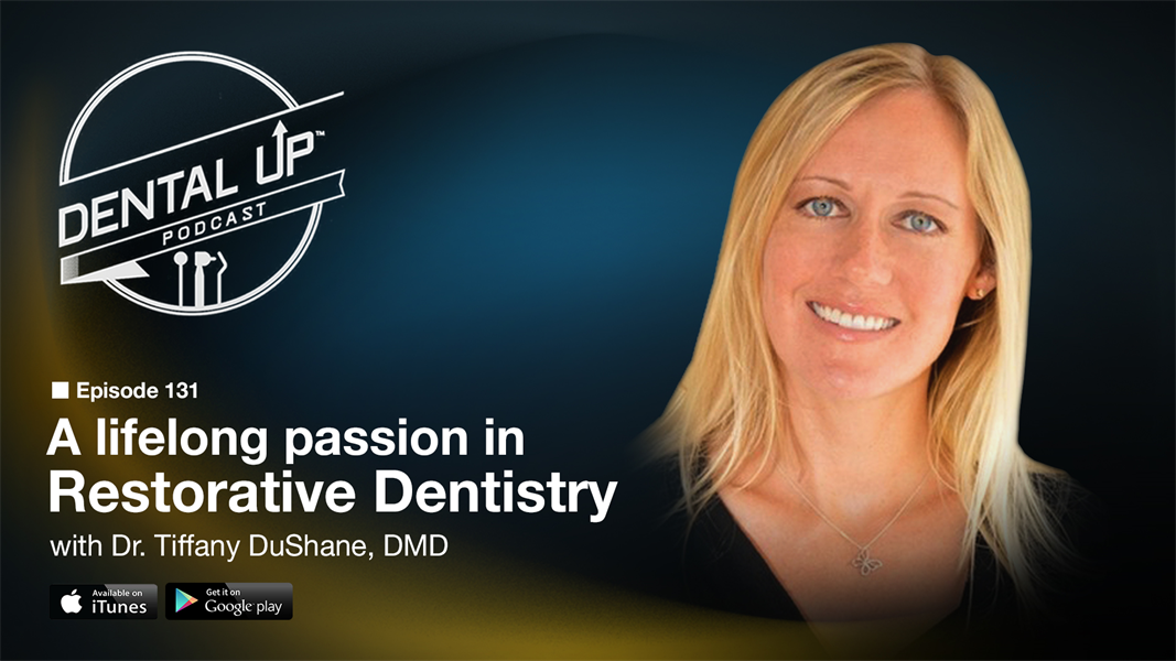 A lifelong passion in Restorative Dentistry with Dr. Tiffany DuShane, DMD.