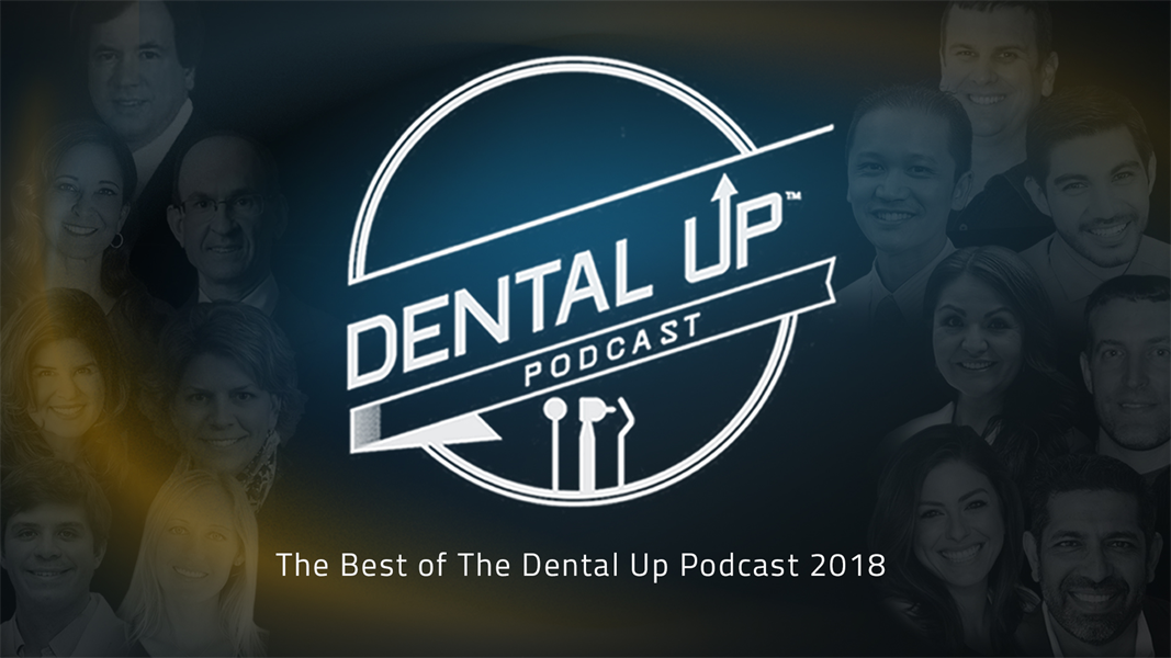 The Best of The Dental Up Podcast 2018