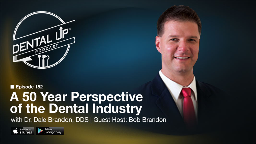 A 50 Year Perspective of the Dental Industry with Dr. Dale Brandon, DDS