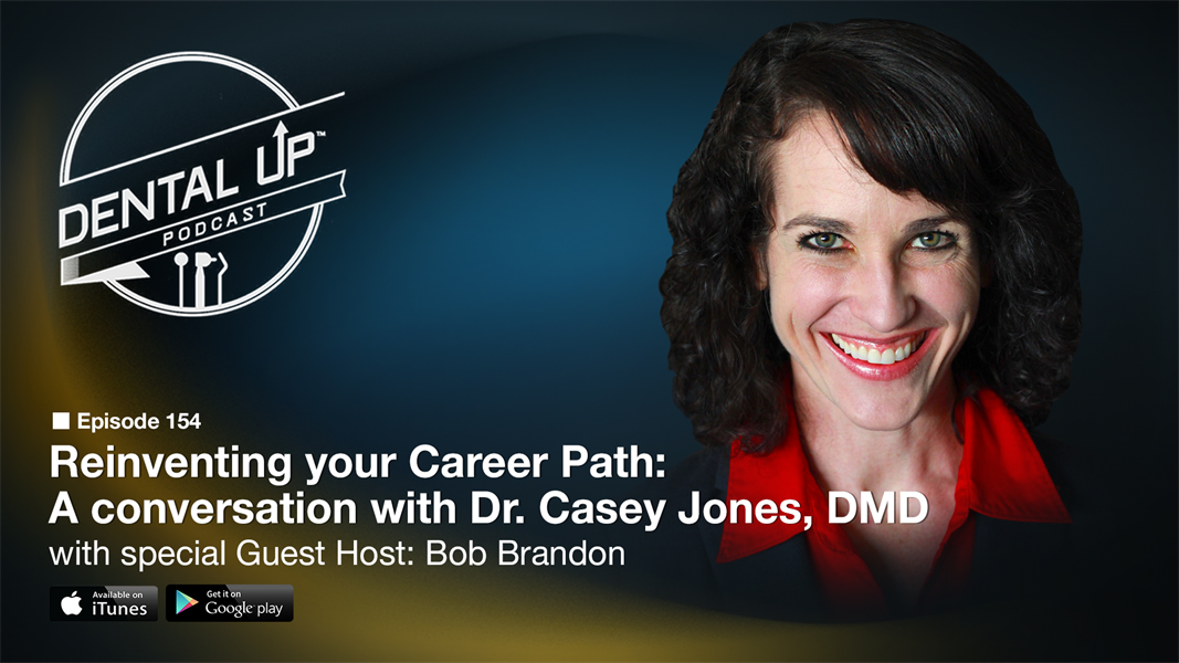 Reinventing your career path: A conversation with Dr. Casey Jones, DMD