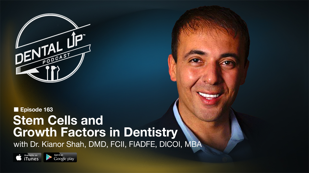 Stem Cells and Growth Factors in Dentistry with Dr. Kianor Shah, DMD, FCII, FIADFE, DICOI, MBA
