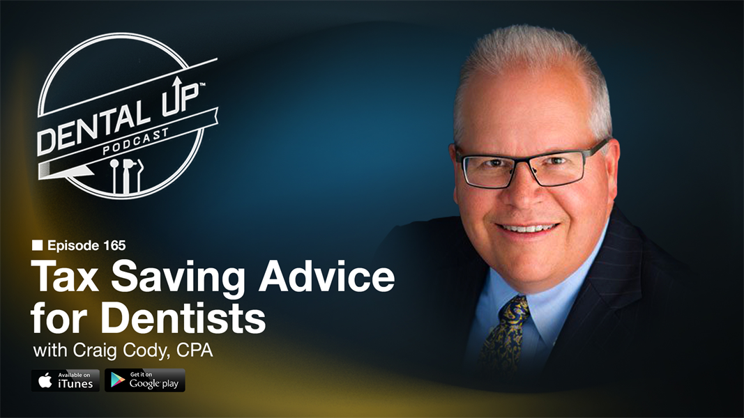 Tax Saving Advice for Dentists with Craig Cody, CPA