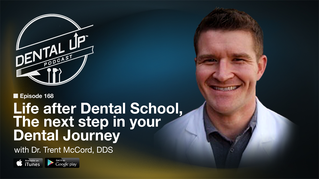 Life after Dental School, The next step in your Dental Journey with Dr. Trent McCord DDS