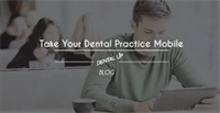 "Take Your Dental Practice ""Mobile""!"