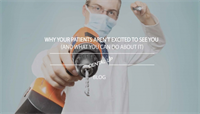 Why Your Patients Aren't Excited to See You (And What You Can Do About It!)