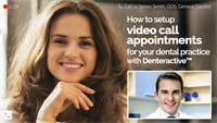 How to setup video call appointments for your dental practice with Denteractive™