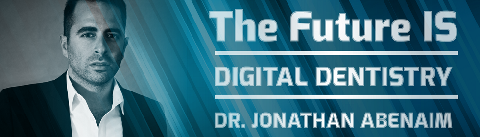 The Future IS Digital Dentistry with Dr. Jonathan Abenaim