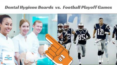 Dental Hygiene Boards VS Football Playoff Games