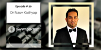 The Savvy Dentist #20:The Stages of Practice Growth Part 1 with Nauv Kashyap