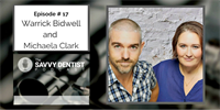 The Savvy Dentist #17: Get Off The Tools - Tips To Help You Transition Into A Thriving Business Owner With Warrick Bidwell And Michaela Clark