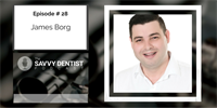 The Savvy Dentist #28: How Secure Are Your IT Systems from Cyber Attack, with James Borg
