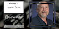 The Savvy Dentist #35: Uncomplicate Business with Howard Farran