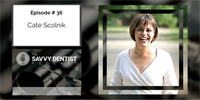 The Savvy Dentist #36: The Minimalist Guide to Content Marketing with Cate Scolnik