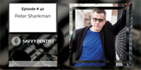 The Savvy Dentist #42: Unlock Your Business Superpower, with Peter Shankman