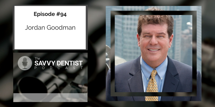 94. Money Mastery Tips for Dentists with Jordan Goodman
