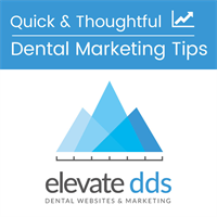 Quick & Thoughtful Dental Marketing Tips