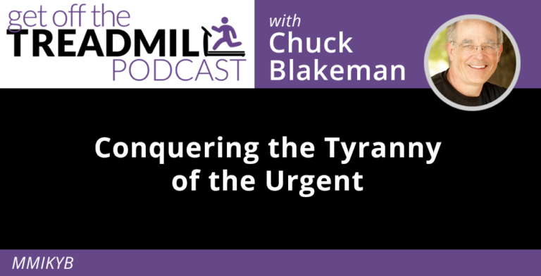 Conquering the Tyranny of the Urgent