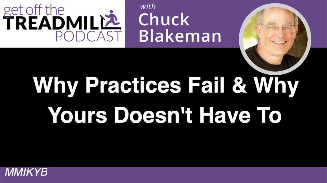 Why Practices Fail and Why Yours Doesn't Have To