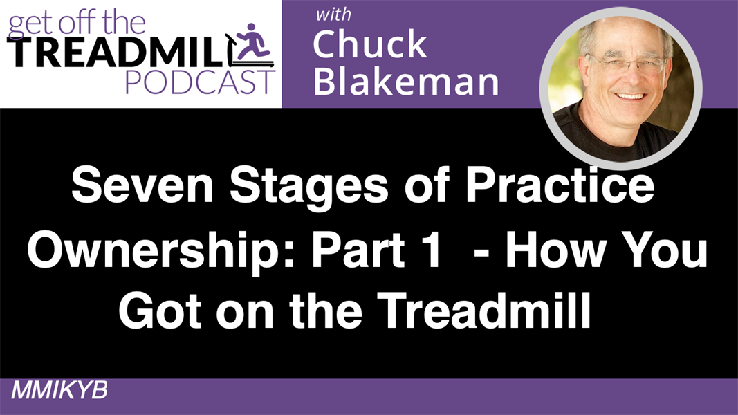 Seven Stages of Practice Ownership: Part I - How You Got On the Treadmill