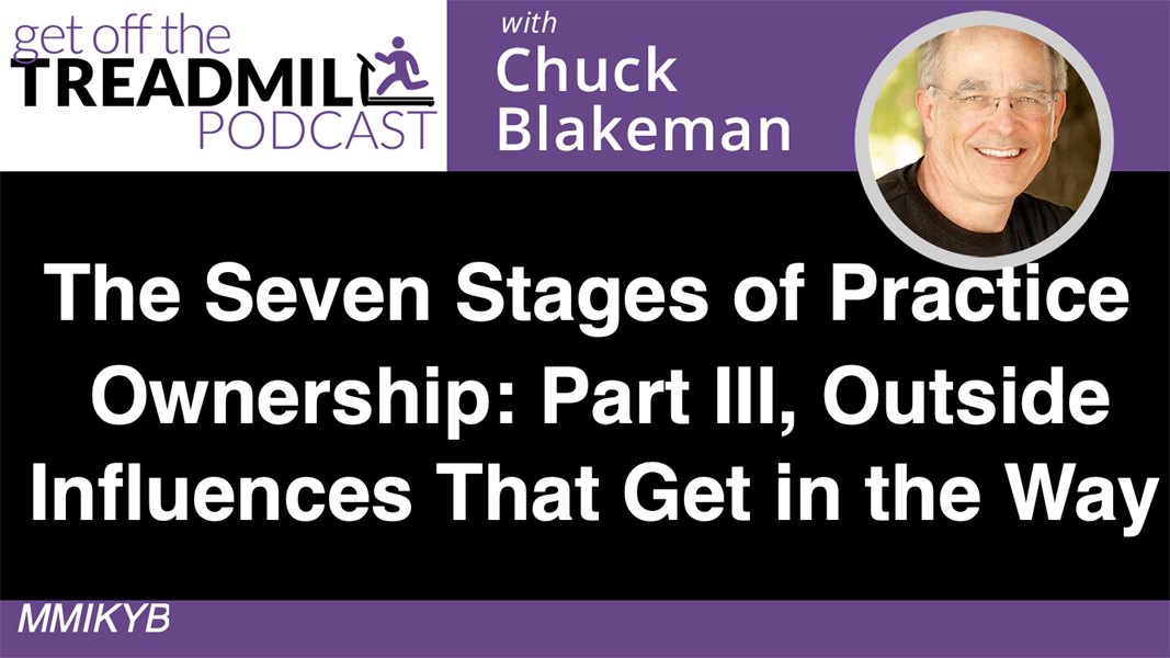 The Seven Stages of Practice Ownership - Part III - Outside Influences That Will Get In The Way
