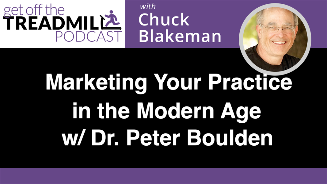 Marketing Your Practice in the Modern Age with Dr. Peter Boulden