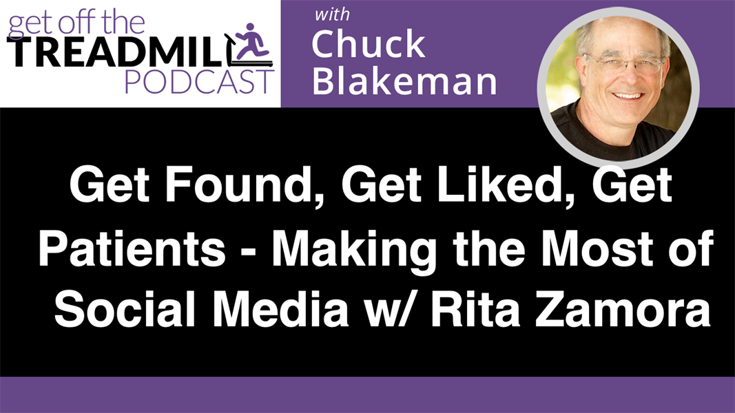 Get Found, Get Liked, Get Patients – Making the Most of Social Media with Rita Zamora