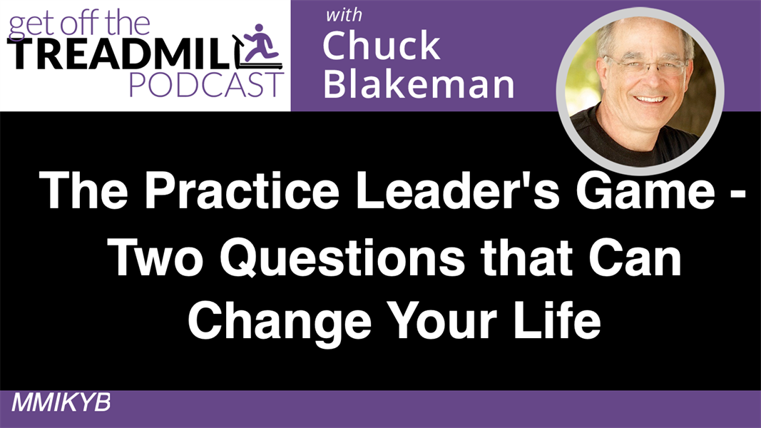 The Practice Leader's Game - Two Questions that Can Change Your Life