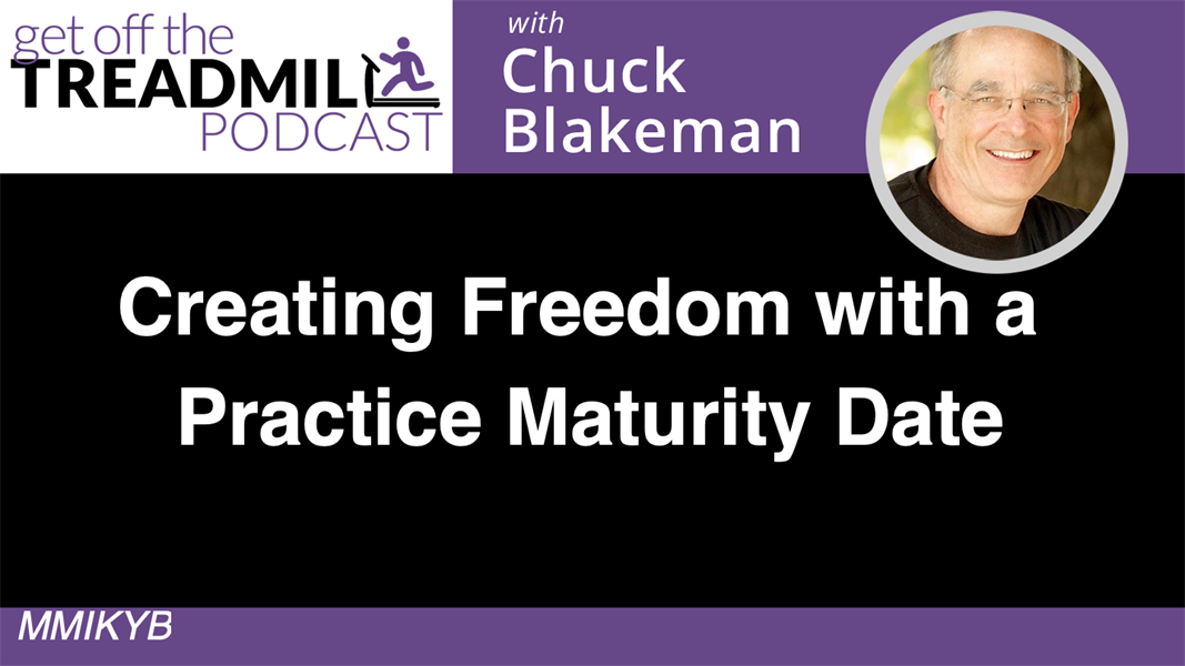 Creating Freedom with a Practice Maturity Date