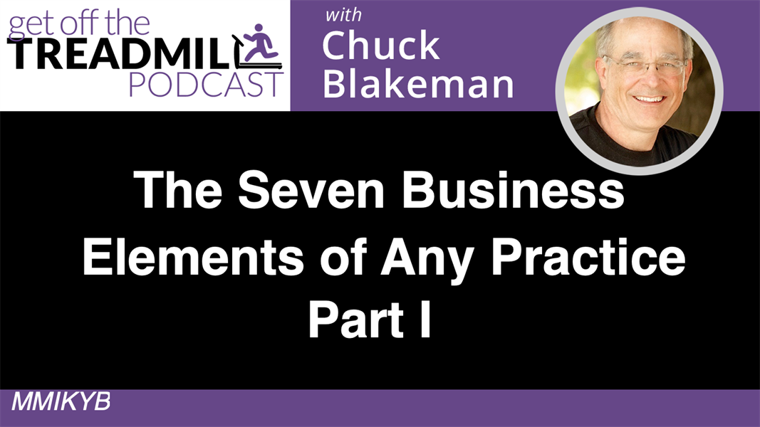 The Seven Business Elements of Any Practice Part I
