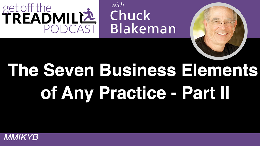 The Seven Business Elements of Any Practice – Part II