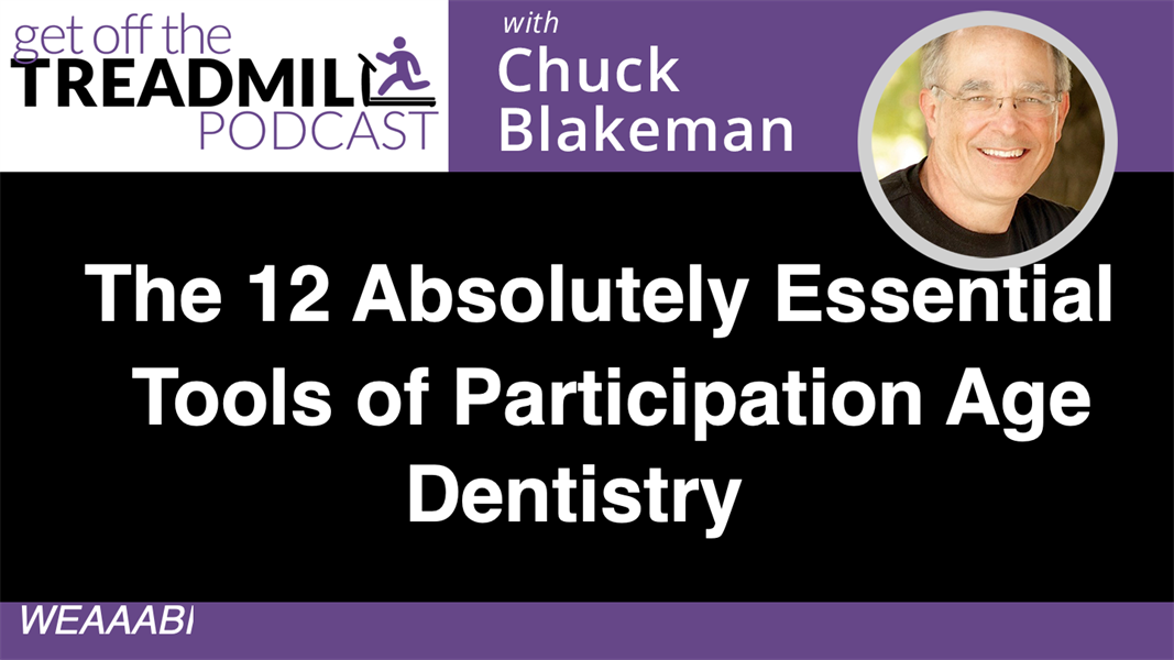 The 12 Absolutely Essential Tools of Participation Age Dentistry