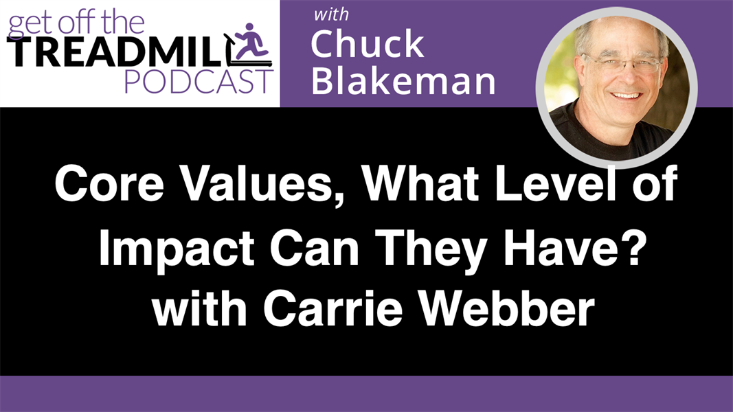 Core Values, What Level of Impact Can They Have? With Carrie Webber