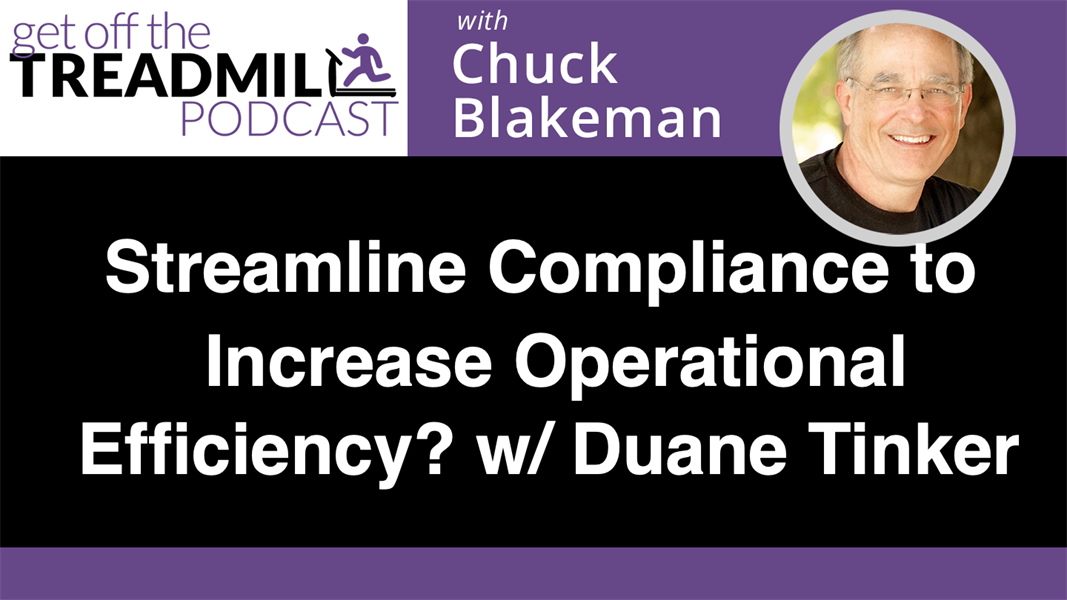 Streamline Compliance to Increase Operational Efficiency? With Duane Tinker