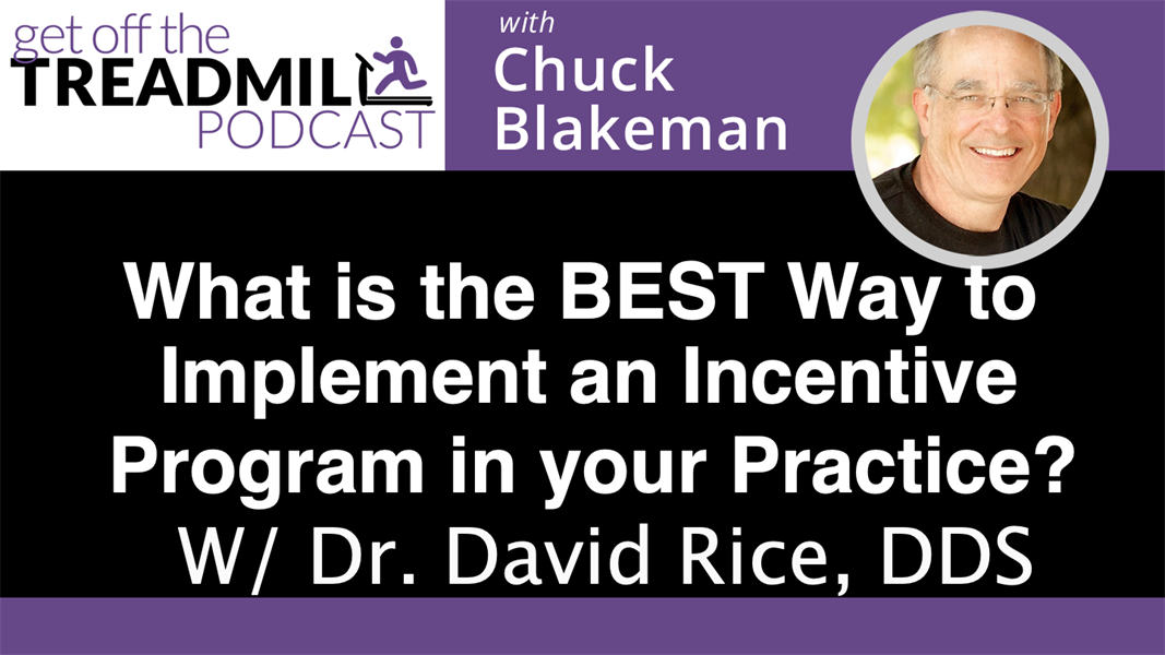 What is the BEST way to Implement an Incentive Program in your Practice? With Dr. David Rice, DDS
