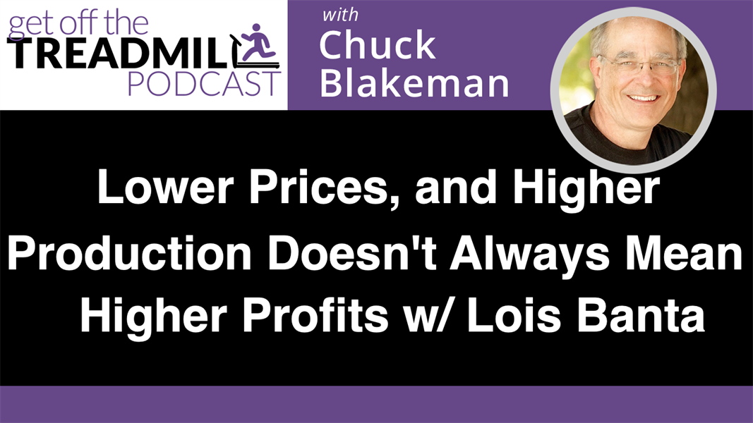 Lower Prices, and Higher Production Doesn't Always Mean Higher Profits w/ Lois Banta