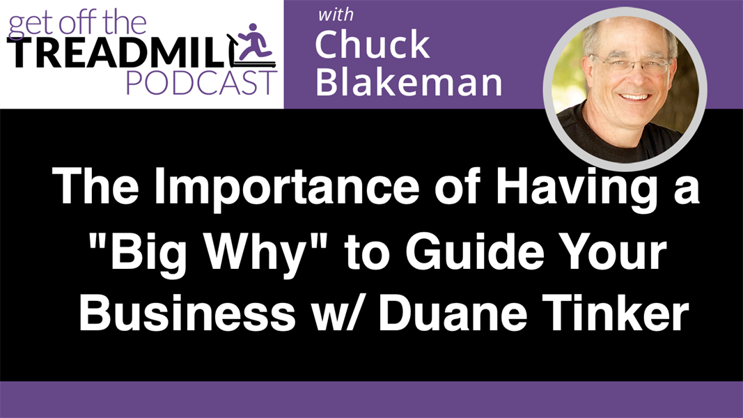 "The importance of having a ""Big Why"" to Guide Your Business w/ Duane Tinker"