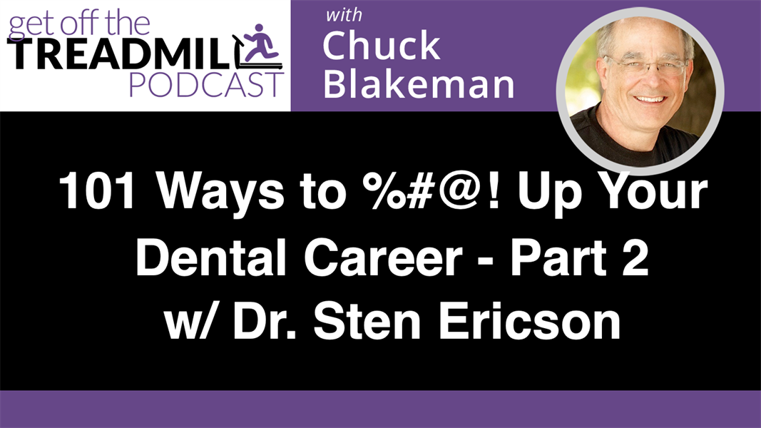 101 Ways to %#@! Up Your Dental Career Part 2 w/ Dr. Sten Ericson