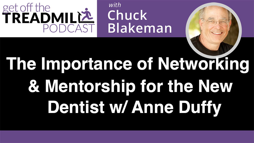 The Importance of Networking & Mentorship for the New Dentist w/ Anne Duffy