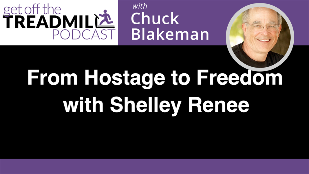 From Hostage to Freedom with Shelley Renee