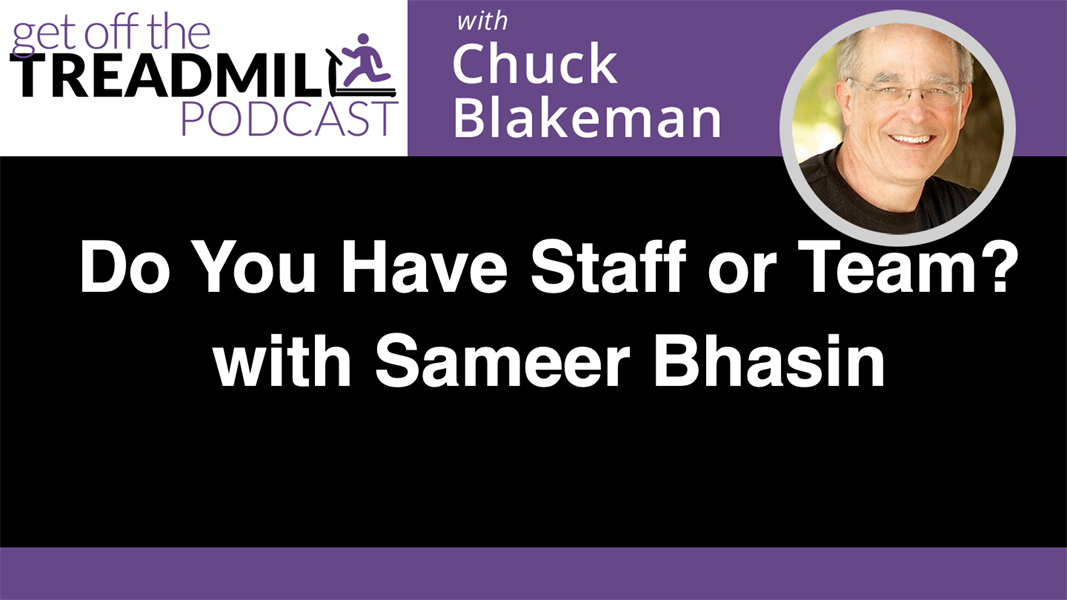 Do You Have Staff or Team? With Sameer Bhasin