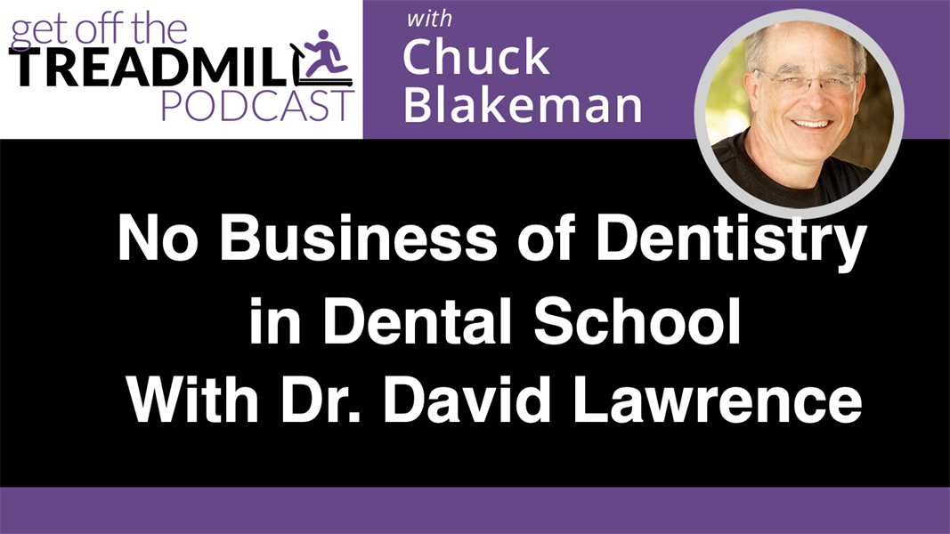 No Business of Dentistry in Dental School with Dr. David Lawrence