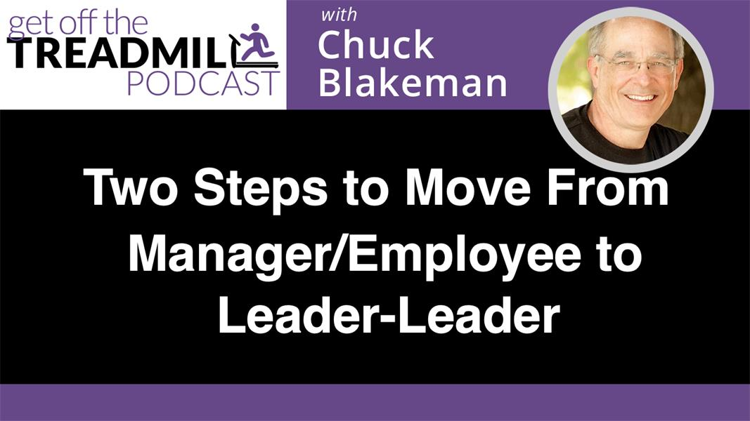 Two Steps to Move From Manager/Employee to Leader-Leader