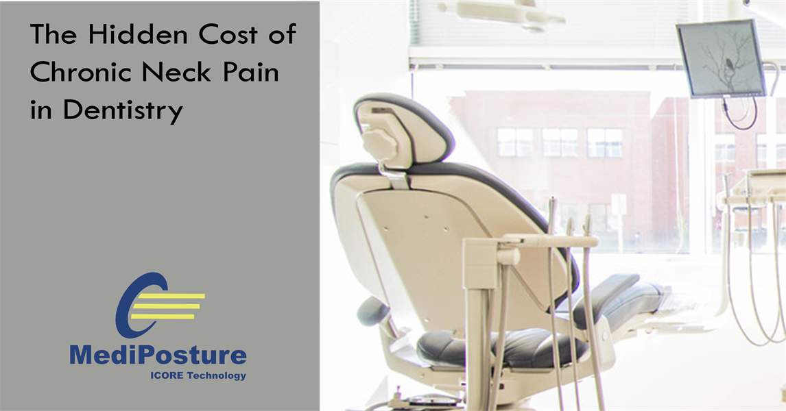 THE HIDDEN COST OF CHRONIC NECK PAIN IN DENSTIRY