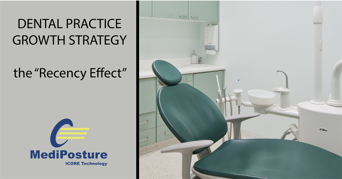 """DENTAL PRACTICE GROWTH STRATEGY: the """"Recency Effect"""""""
