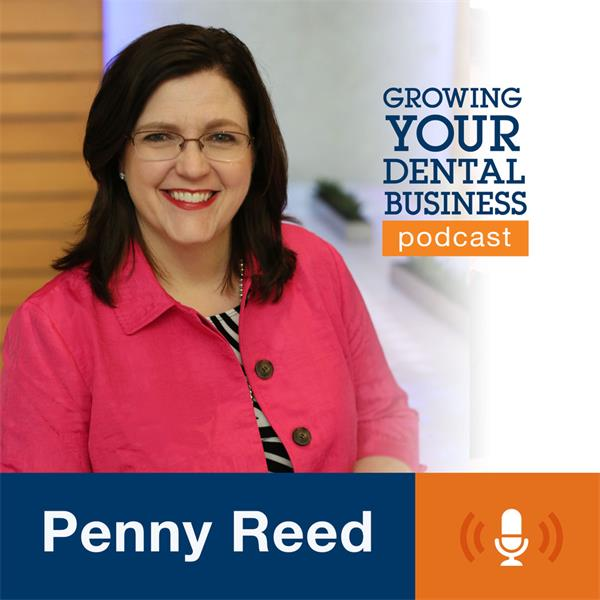 Penny Reed - Growing Your Dental Business