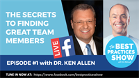 Episode 01 - The Secrets to Finding Great Dental Team Members with Dr. Ken Allen
